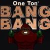 Jeu One Ton Bang Bang