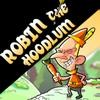 Jeu Robin the Hoodlum